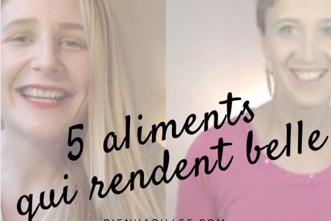 5 aliments qui rendent belle par Élodie Beaucent