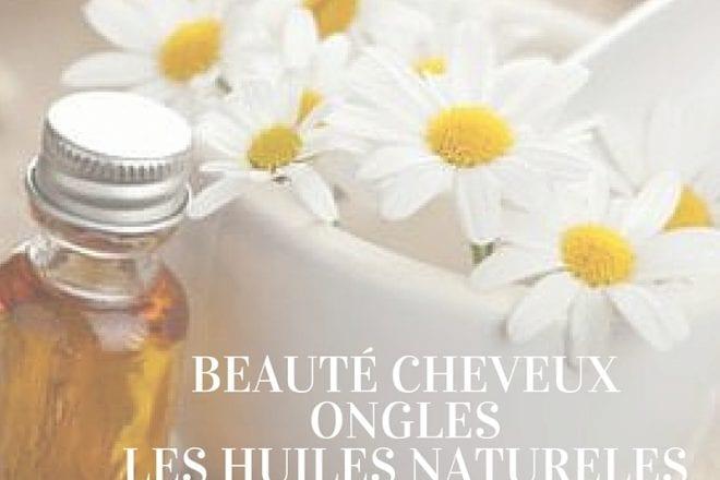 Quelles huiles naturelles utiliser pour avoir de beaux cheveux et ongles?