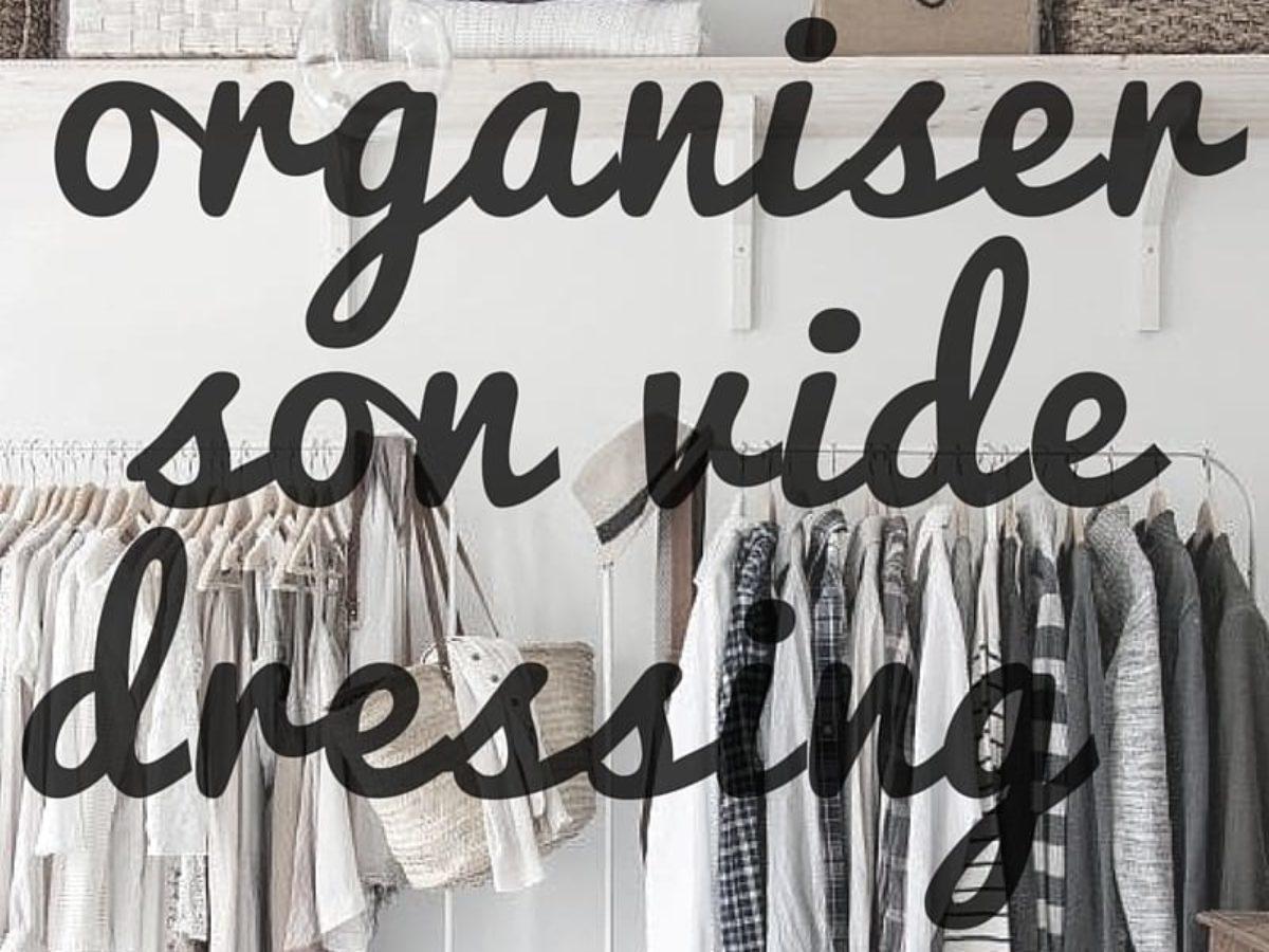 100 Fantastique Concepts Comment Organiser Un Vide Dressing À Domicile