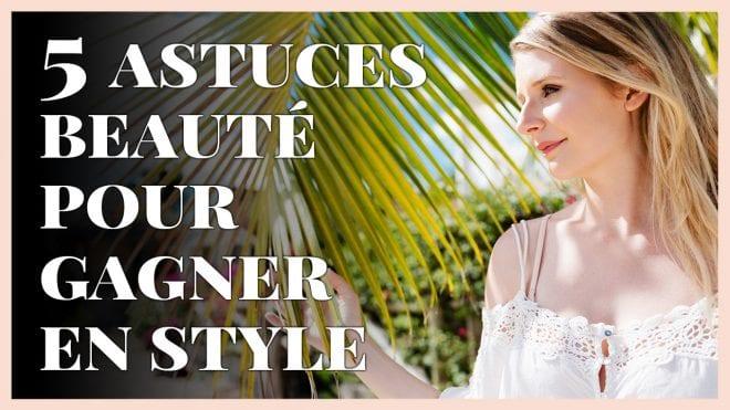 5 astuces beauté pour gagner en style