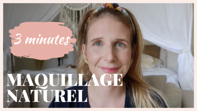 Ma routine maquillage naturel en 3 minutes