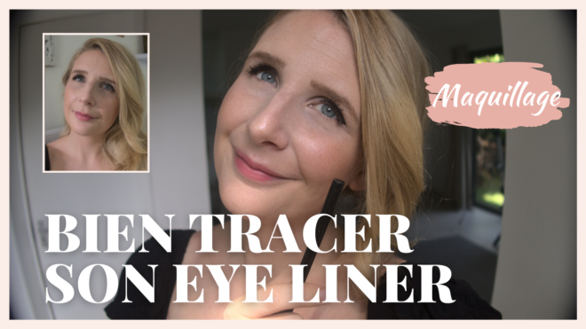 Bien tracer son trait d'eye liner : la technique FACILE